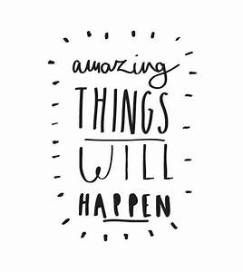 Amazing things will happen | Daily Positive Quotes