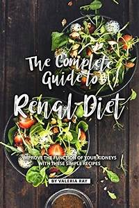 Download The Complete Guide To Renal Diet  Improve The