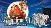 FULL MOVIE - Watch Lady and the Tramp II: Scamp's ...
