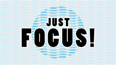 JUST FOCUS! by dabinkdesign