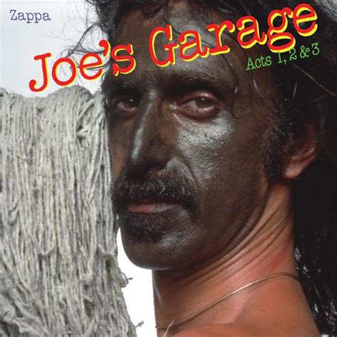frank zappa joe s garage frank zappa joe s garage act one musical obsessions