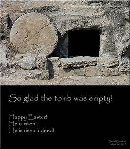 So glad the tomb was empty! Happy Easter!