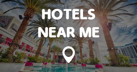 hotels near to me hotels near me find hotels near me locations quick and easy