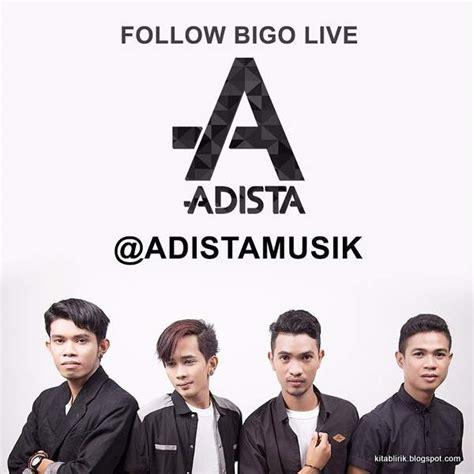 Kumpulan video klip lagu top hits adista baik youtube, dailymotion dll. Adista Band Instagram