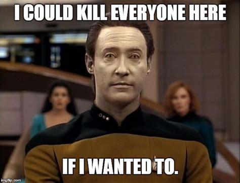 Data Star Trek Meme - star trek data imgflip