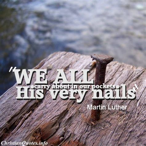 martin luther quote  nails christianquotesinfo