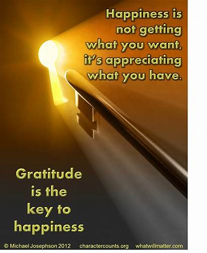 Happiness Gratitude Key Want Appreciating Quote Getting