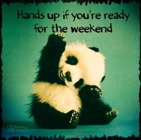 Ready For The Weekend Quotes Cute Quote Weekend Days Of