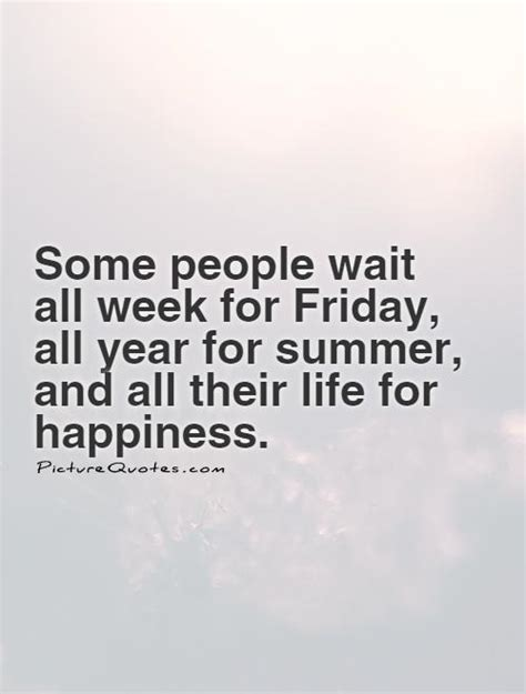 Some People Wait All Week For Friday, All Year For Summer
