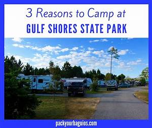 3 Reasons to Camp at Gulf Shores State Park | Pack Your ...
