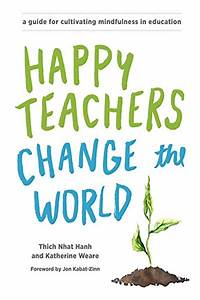 2017  Happy Teachers Change The World  A Guide For