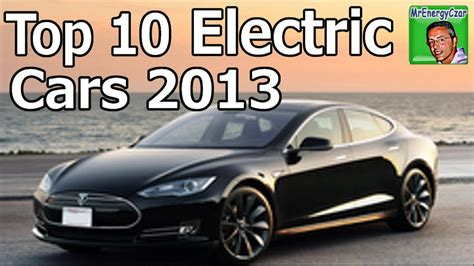 Top 10 All Electric Cars by Top 10 Electric Cars 2013 6 Months Of Sales
