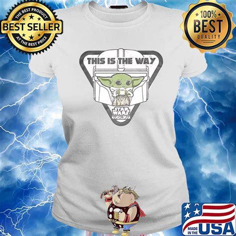 Baby yoda this is the way star wars mandalorian shirt ...