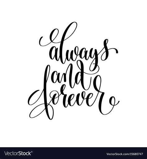 Always And Forever always and forever black and white lettering vector image