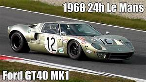 Ford Gt40 Sound   1968 Le Mans Gt40 Mk1 Original Car