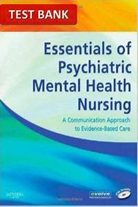 Test Bank For Essentials Of Psychiatric Mental Health