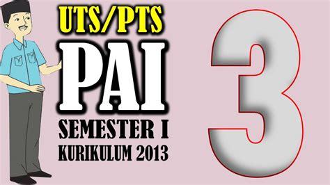 Soal uas tematik kelas 2 tema 4 semester 1. Soal Uts Agama Islam Kelas 3 Sd Semester 1 Kurikulum 2013 ...