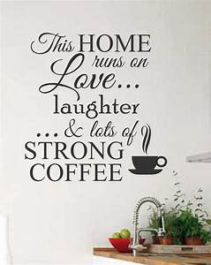 Home runs on strong coffee kitchen decal vinyl for Kitchen wall sayings vinyl lettering