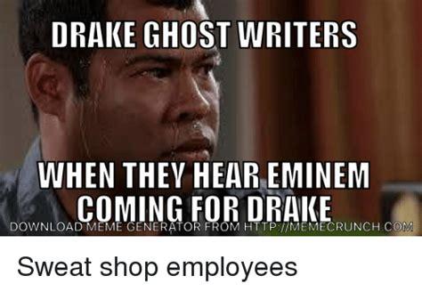 Eminem Drake Meme - drake ghost writers when they hear eminem coming for drake download meme generator http
