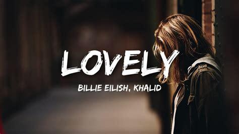 billie eilish khalid lovely lyrics lyrics video youtube