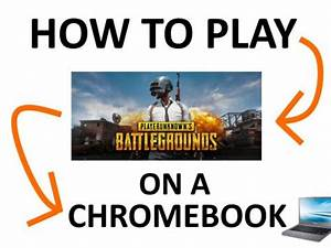 How To Play PUBG On Chromebook Ultimate Tutorial 2019