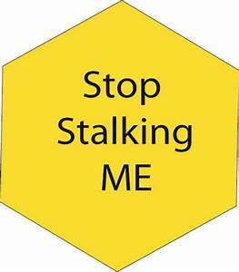 Quit Stalking Me Quotes. QuotesGram