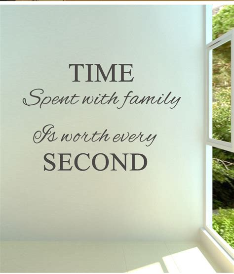 time spent with family quotes quotesgram