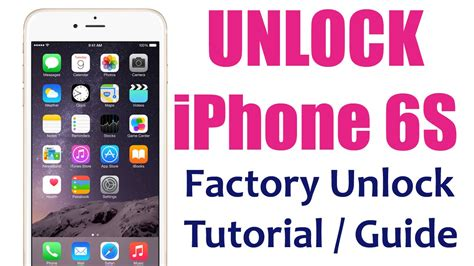 unlock iphone 6s unlock iphone 6s how to unlock the iphone 6s