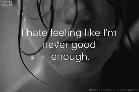 Not Good Enough Quotes Quotesgram
