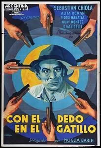 1940 CON EL DEDO EN EL GATILLO Luis José Moglia Barth Cine Argentino Pinterest