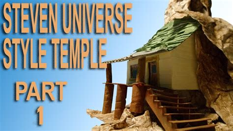 paper mache steven universe style temple part  pilot episode version youtube