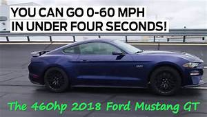 The 460hp, 2018 Ford Mustang GT: 0-60 in under 4secs - YouTube