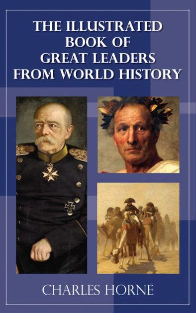 The Illustrated Book of Great Leaders from World History ...
