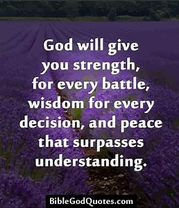 BibleGodQuotes.com God will give you strength, for every ...