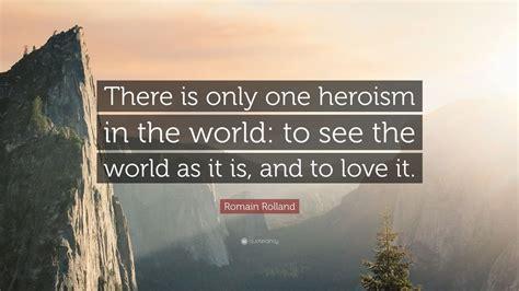 romain rolland quote     heroism