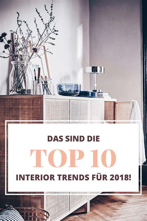 Das Sind Die Top 10 Interior Trends Für 2018!  Who Is Mocca?