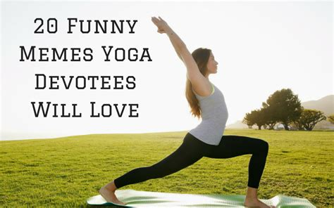 Meme Yoga - 20 funny memes yoga devotees will love natural teatox