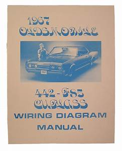Wiring Diagram Manual  1967 Cutlass  442