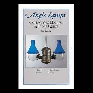 Angle Lamp Collectors Manual And Price Guide By J W
