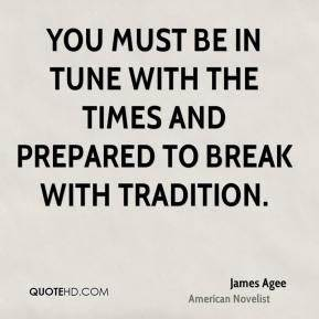 James Agee Quot... Break With Tradition Quotes