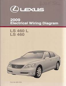 2009 Lexus Ls 460 And Ls460l Wiring Diagram Manual Original