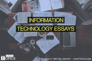 Information Technology Essay Topics information technology