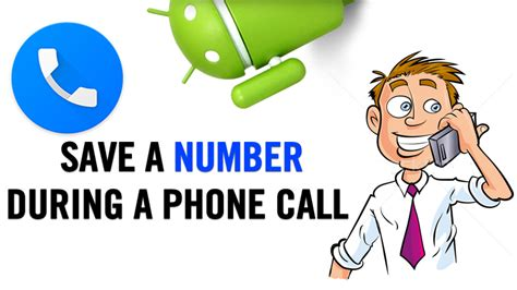 how to save to phone how to save a number during a phone call on android