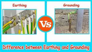 Earthing Systems vs. Electrical Grounding - Difference ...
