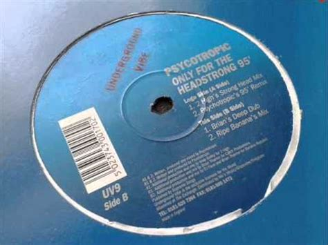Psychotropic  Only For The Headstrong 95 (brians Deep Dub