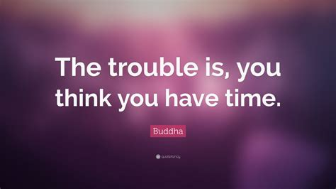 buddha quote  trouble      time