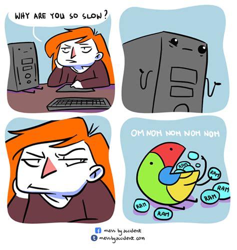 chrome google slow why ram eater memes bitlife meme funny internet lol gratuit jokes resumen tiras comicas comics daily 9gag