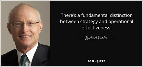 Michael Porter quote: There's a fundamental distinction ...