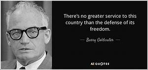 Barry Goldwater... Country Freedom Quotes