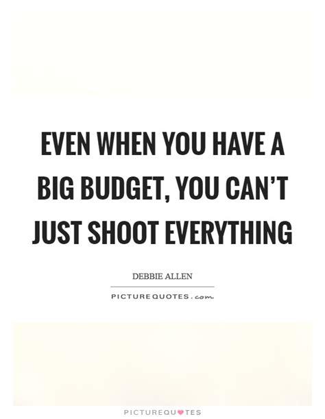 big budget quotes big budget sayings big budget
